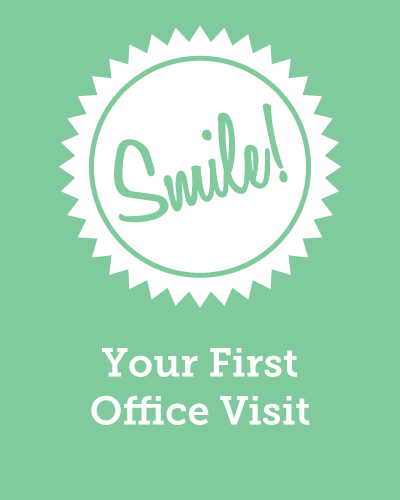 Your first office visit.